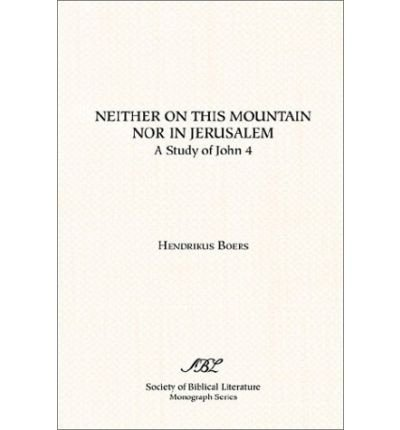 [NEITHER ON THIS MOUNTAIN NOR IN JERUSALEM BY BOERS, HENDRIKUS(AUTHOR)]PAPERBACK