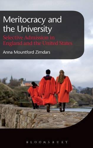 Meritocracy and the University: Selective Admission in England and the United States by Anna Mountford Zimdars (2016-04-07)