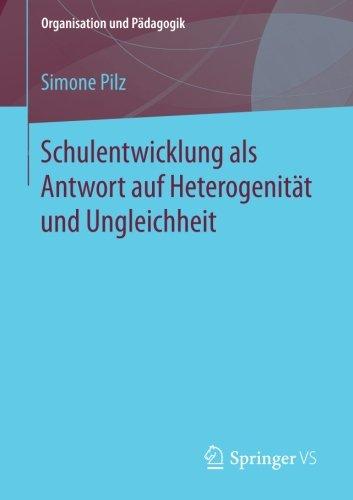 Schulentwicklung als Antwort auf Heterogenität und Ungleichheit (Organisation und Pädagogik, Band 25)