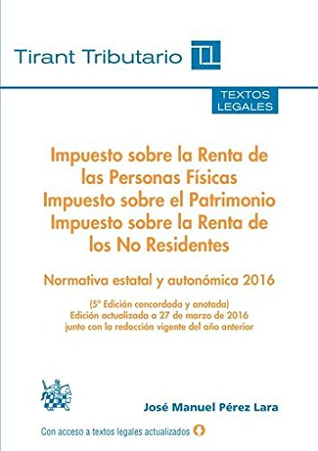 Impuesto sobre la Renta de las Personas Físicas, Impuesto sobre el Patrimonio e Impuesto sobre la Renta de los No Residentes (Textos legales Tirant Tributario)