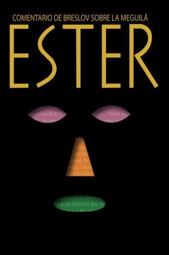 Ester: Un comentario de Breslov sobre la Meguilá por Ioshúa Starret