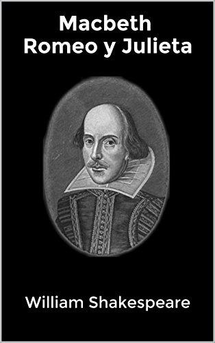 Macbeth & Romeo y Julieta por William Shakespeare