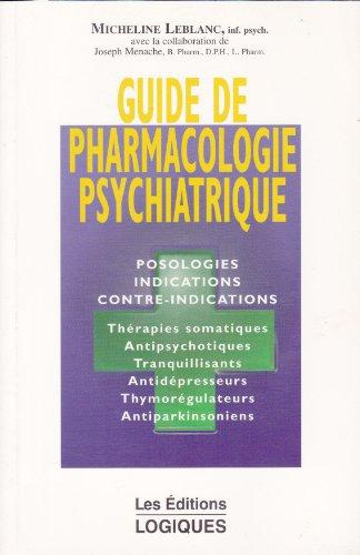 Guide de pharmacologie psychiatrique, posologies, indications, contre-indications (thérapies somatiques, antipsychotiques, tranquilisants, antidépresseurs, thymorégulateurs, antiparkinsoniens)