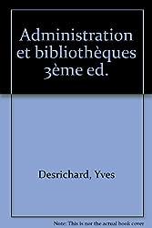 Administration et bibliothèques 3ème ed.