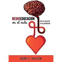 Neuroeducación en el aula: De la teoría a la práctica