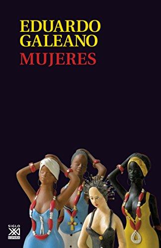MUJERES (Biblioteca Eduardo Galeano nº 16) por Eduardo Galeano