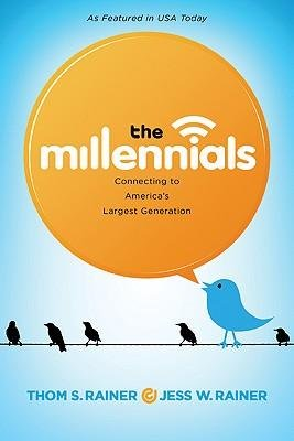 [( The Millennials: Connecting to America's Largest Generation By Rainer, Thom S ( Author ) Hardcover Jan - 2011)] Hardcover