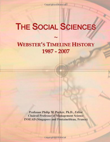 The Social Sciences: Webster's Timeline History, 1987 - 2007