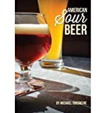 [ AMERICAN SOUR BEER ] by Tonsmeire, Michael ( AUTHOR ) Jul-07-2014 [ Paperback ]