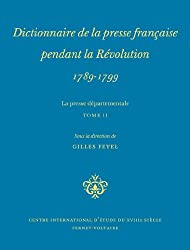 Dictionnaire de la presse départementale pendant la Révolution, 1789-1799 : La Presse départementale, tome 2