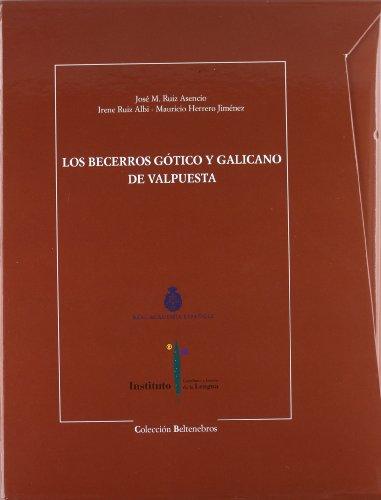 Becerros gotico y galicano de valpuesta, los por J.M. Ruiz Asencio