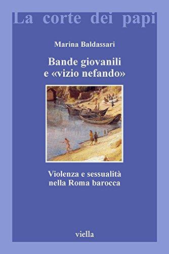 bande-giovanili-e-vizio-nefando-violenza-e-sessualita-nella-roma-barocca-la-corte-dei-papi