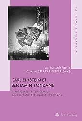 Carl Einstein et Benjamin Fondane: Avant-gardes et emigration dans le paris des Annees 1920-1930