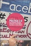 Politica 2.0. Blog, Facebook, Wikileaks: ripensare la sfera pubblica