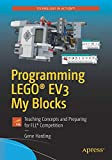Programming LEGO® EV3 My Blocks: Teaching Concepts and Preparing for FLL® Competition