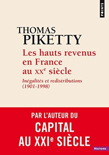 Les Hauts Revenus en France au XXe siècle. Inégalités et redistributions (1901-1998)