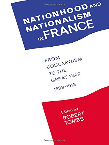 Nationhood and Nationalism in France: From Boulangism to the Great War 1889-1918