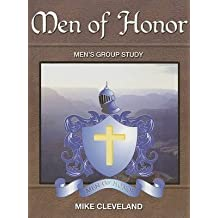 [(Men of Honor : Men's Group Study)] [By (author) Mike Cleveland] published on (July, 2007)