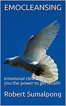 EMOCLEANSING: emotional cleansing give you the power to gain wealth (1) (English Edition) par [Sumalpong, Robert]