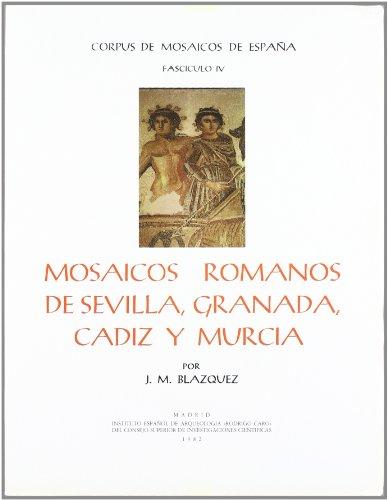 Mosaicos romanos de Sevilla, Granada, Cádiz y Murcia (Corpus de Mosaicos Romanos de España) por José Mª Blázquez