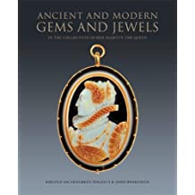 Ancient and Modern Gems and Jewels: In the Collection of Her Majesty The Queen by Kirsten Aschengreen Piacenti (2008-10-27)