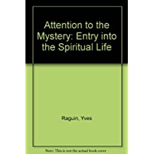 Attention to the Mystery: Entry into the Spiritual Life by Yves Raguin (January 19,1983)