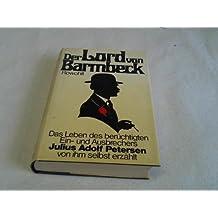 Der Lord von Barmbeck. Das Leben des berüchtigten Ein- und Ausbrechers Julius Adolf Petersen von ihm selbst erzählt.