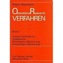 Operations Research Verfahren Band 1: Lineare Optimierung, Spieltheorie, Nichtlineare Optimierung, Ganzzahlige Optimierung