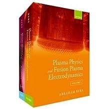 Plasma Physics and Fusion Plasma Electrodynamics