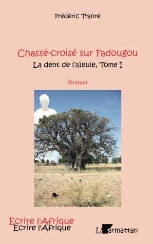 La dent de l'aïeule, Tome 1 : Chasse-croisé sur Fadougou