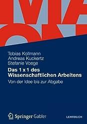 Das 1 x 1 des Wissenschaftlichen Arbeitens: Von der Idee bis zur Abgabe (German Edition)