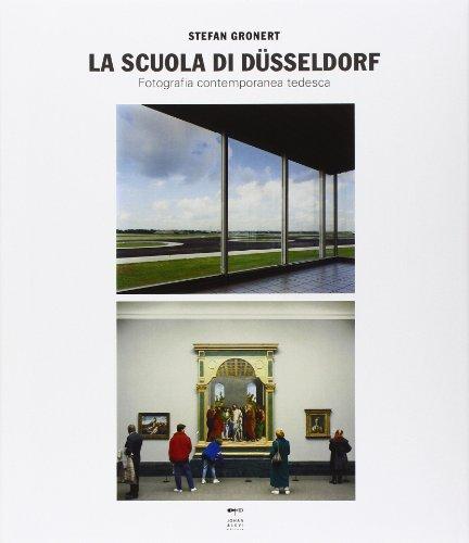La Scuola di Dusseldorf. Fotografia contemporanea tedesca. Ediz. illustrata