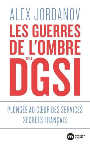 Les guerres de l'ombre de la DGSI : Plongée au coeur des services secrets français par  (Broché - Apr 25, 2019)