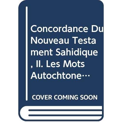 Concordance Du Nouveau Testament Sahidique, II. Les Mots Autochtones, 1. Subs. 11.
