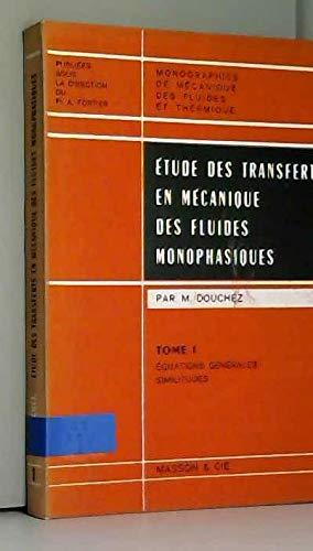 Étude des transferts en mécanique des fluides monophasiques : Par M. Douchez par Marcel Douchez