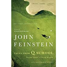 By John Feinstein ( Author ) [ Tales from Q School: Inside Golf's Fifth Major By Jun-2008 Paperback