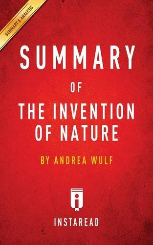 Summary of The Invention of Nature: by Andrea Wulf | Includes Analysis