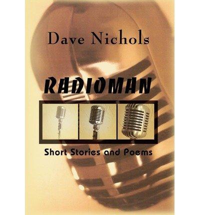 [ [ Radioman [ RADIOMAN ] By Nichols, Dave ( Author )Oct-30-2010 Hardcover ] ] By Nichols, Dave ( Author ) Oct - 2010 [ Hardcover ]