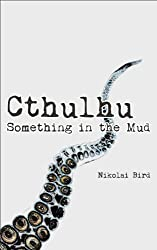 Cthulhu - Something in the Mud (short)