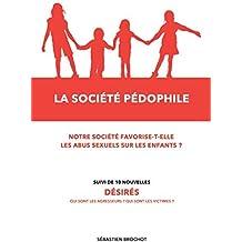 La société pédophile + 10 nouvelles: Notre société favorise-t-elle les abus sexuels sur les enfants ?