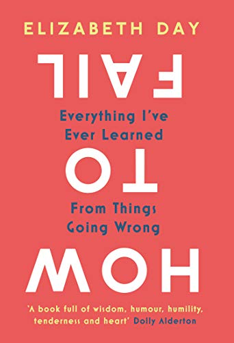 e8f90ad7 How to Fail: Everything I've Ever Learned From Things Going Wrong ...
