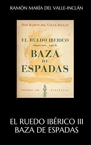 El ruedo ibérico III Baza de Espadas (Spanish Edition) gebraucht kaufen  Wird an jeden Ort in Deutschland