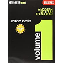 A Modern Method for Guitar - Volume 1: Guitar Technique by William Leavitt (1-Nov-1986) Paperback