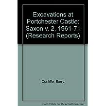 Excavations at Portchester Castle: Saxon