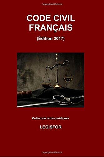 Code civil: édition 2017 (Collection textes juridiques)