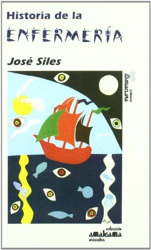 Historia De La Enfermeria por Jose Siles