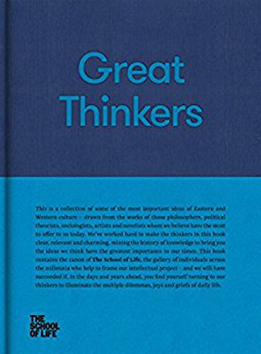 Great Thinkers: Simple Tools from 60 Great Thinkers to Improve Your Life Today (School of Life)
