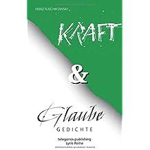 Kraft und Glaube by Heinz Flischikowski (2016-06-23)