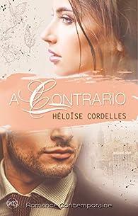 A Contrario par Héloïse Cordelles