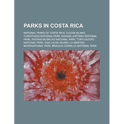 Parks in Costa Rica: Botanical Gardens in Costa Rica, National Parks of Costa Rica, Cocos Island, Corcovado National